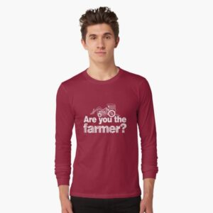 Are you the farmer - long sleeve t-shirt